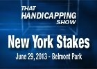 That Handicapping Show - New York Stakes 2013