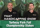 That Handicapping Show: Sept. 5 Episode