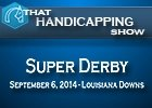 That Handicapping Show: Super Derby