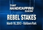 That Handicapping Show - Rebel Stakes 2013