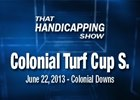 That Handicapping Show: Colonial Turf Cup S.