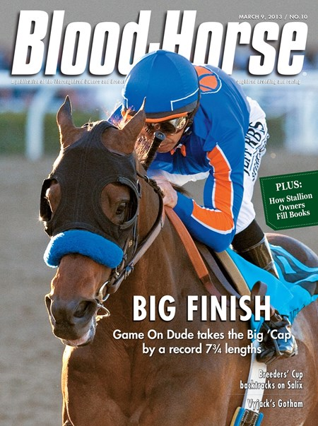 March 9, 2013 Issue 10 cover of The Blood-Horse featuring Game On Dude winning the Santa Anita Handicap.