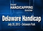 That Handicapping Show - Delaware Handicap