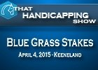 That Handicapping Show: Blue Grass Stakes 2015
