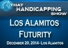 That Handicapping Show: The Los Alamitos Futurity