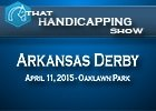 That Handicapping Show: Arkansas Derby