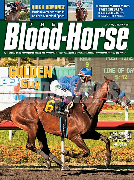 July 14, 2012 Issue 28 Cover of The Blood-Horse with Game On Dude winning the Hollywood Gold Cup