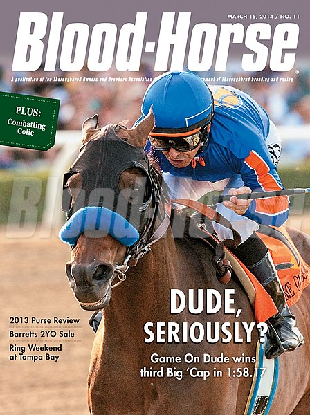 March 15, 2014 Issue 11 cover of The Blood-Horse featuring Game on Dude winning the Santa Anita Handicap,