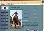 "Described by Steve Haskin as a ""happy horse,"" Dollar Bill also has his own Website."