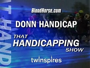 That Handicapping Show: Donn (Video)