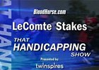 That Handicapping Show: LeComte (Video)