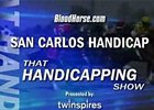 That Handicapping Show: San Carlos