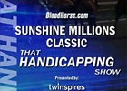 That Handicapping Show: Sunshine Classic