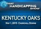 That Handicapping Show: The Kentucky Oaks