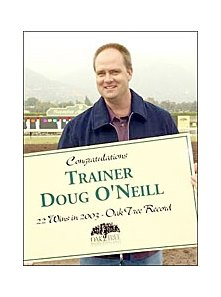 Trainer Doug O'Neill, has three entered in the Best Pal.