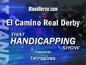 That Handicapping Show: El Camino Real