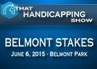 That Handicapping Show: Belmont Stakes 2015