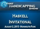 That Handicapping Show: Haskell Invitational