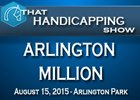 That Handicapping Show: The Arlington Million