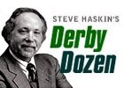 Steve Haskin's Derby Dozen - April 12, 2016