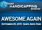 That Handicapping Show: Awesome Again Stakes