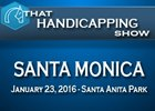 That Handicapping Show: The Santa Monica
