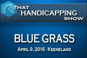 That Handicapping Show: The Blue Grass Stakes