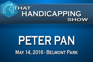 That Handicapping Show: The Peter Pan Stakes