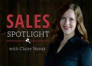 Sales Spotlight With Claire Novak