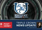 Post Kentucky Derby News Update